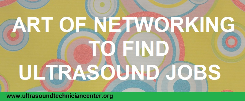art of networking to find ultrasound jobs
